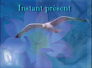 L'instant Présent
