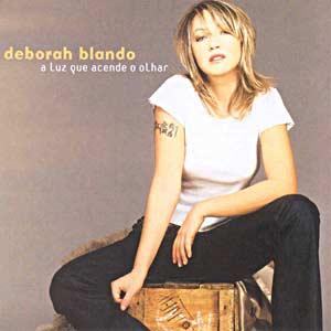 Deborah Blando - A Luz que Acende o Olhar